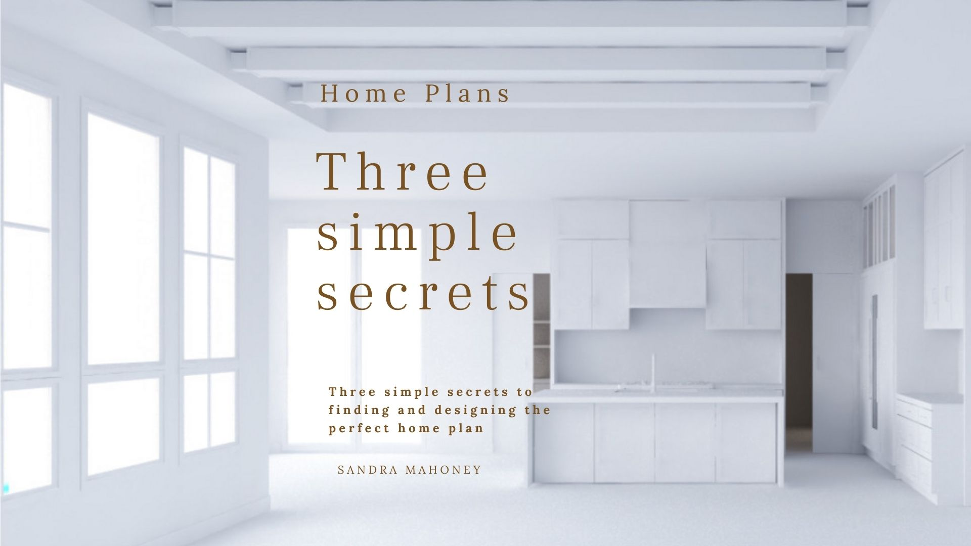 3 Simple Secrets Home Plans